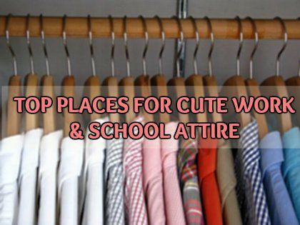 Top Places for Work & School Attire